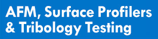 AFM, surface profilers & tribology testing